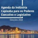 "Findes lança ""Agenda da Indústria Capixaba para os Poderes Executivo e Legislativo"""